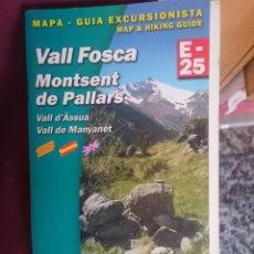 Mapas contemporáneos: GUIA EXCURSIONISTA VALL FOSCA -MONTSENT DE PALLARS -SIN MAPA SOLAMENTE LA GUIA -REFM1E4. Lote 140318442