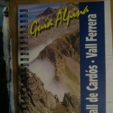 Mapas contemporáneos: LIBRO - GUIA ALPINA - VALL DE CARDOS - VALL FERRERA -REF-HAULDEPUCANINIZPAATR. Lote 145381126