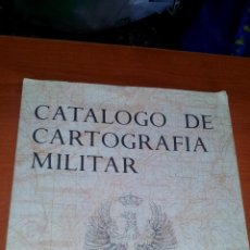 Mapas contemporáneos: CATALOGO DE CARTOGRAFIA MILITAR DE ESPAÑA - CUARTEL GENERAL DE EJERCITO . Lote 158404366