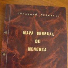 Mapas contemporáneos: MASCARÓ PASARIUS. MAPA GENERAL DE MENORCA. EDICIÓN DE 1987. COMPLETO Y EN BUEN ESTADO.. Lote 164579482
