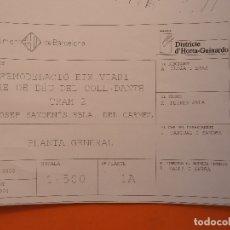 Mapas contemporáneos: AÑO 2003 PLANO DESPLEGABLE GRAN TAMAÑO BARCELONA EJE VIARIO MARE DE DEU DEL COLL DANTE REMODELACION. Lote 174221323
