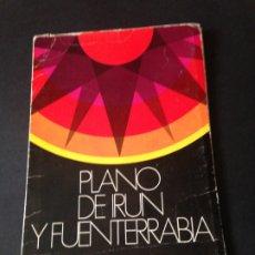 Mapas contemporáneos: PLANO DE IRUN Y FUENTERRABIA DESPLEGABLE. AÑO 1973. Lote 176955410