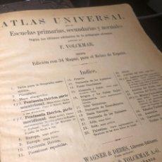 Mapas contemporáneos: ATLAS UNIVERSAL PARA LAS ESCUELAS PRIMARIAS SECUNDARIAS Y NORMALES... VOLCKMAR. CON 27 MAPAS DE 34.. Lote 177417778