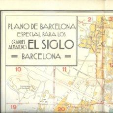 Mapas contemporáneos: BARCELONA. *PLANO DE BARCELONA ESPECIAL PARA LOS GRANDES ALMACENES EL SIGLO* MEDS: 650X900 MMS.. Lote 185992360