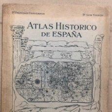Mapas contemporáneos: ATLAS HISTORICO DE ESPAÑA. FRANCISCO CONDEMINAS - LUIS VISINTIN ISTITUTO GEOGRAFICO DE AGOSTINI 1932. Lote 194391852