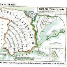Mapas contemporáneos: MAPA POLÍTICO DE ESPAÑA 1854 / NO PASSA EL TEMPS / ÒMNIUM CULTURAL / 25 X 17. Lote 212862515