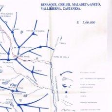 Mapas contemporáneos: PLANO CROQUIS 1:60.000 BENASQUE, CERLER, MALADETA-ANETO, VALLIBIERNA, CASTANESA...LOCALIZACIÓN PICOS. Lote 220573087