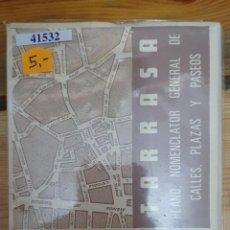 Mapas contemporáneos: 41532 - TARRASA 1970 - PLANO, NOMENCLATOR GENERAL DE CALLES, PLAZA Y PASEOS. Lote 220806340