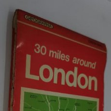 Mapas contemporáneos: MAPA DE CARRETERA: 30 MILES AROUND LONDON. Lote 222915286
