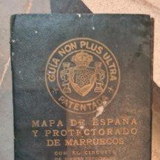 Mappe contemporanee: GUÍA NON PLUS ULTRA, PATENTADA, MAPA DE ESPAÑA Y PROTECTORADO DE MARRUECOS, 1928. Lote 223814926