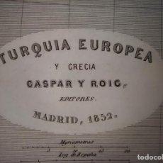 Mapas contemporáneos: MARAVILLOSO MAPA TURQUÍA EUROPEA Y GRECIA, GRABADO AL ACERO, DUFOUR, ORIGINAL, MADRID,1852.. Lote 237552430