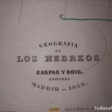 Mapas contemporáneos: MARAVILLOSO MAPA GEOGRAFÍA DE LOS HEBREOS , GRABADO AL ACERO, DUFOUR, ORIGINAL, MADRID,1852.. Lote 237572350