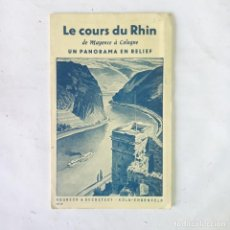 Mapas contemporáneos: LE COURS DU RHIN DE MAYENCE A COLOGNE. UN PANORAMA EN RELIEF. Lote 296949378