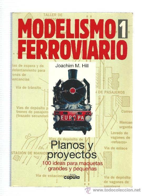 MODELISMO FERROVIARIO, PLANOS Y PROYECTOS -JOACHIM M. HILL (CUPULA) 9 TOMOS (Modelismo y Radiocontrol - Maquetas - Otras Maquetas)