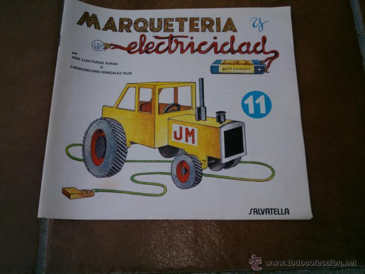 CUADERNO DE MARQUETERÍA Y ELECTRICIDAD Nº11 (Juguetes - Modelismo y Radiocontrol - Maquetas - Otras Maquetas)