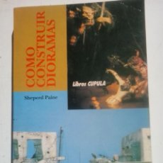Maquetas: COMO CONSTRUIR DIORAMAS-SHEPERD PAINE. Lote 47833010