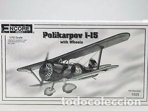ENCORE MODELS - POLIKARPOV I 15 REF 1025 1/72 (Juguetes - Modelismo y Radio Control - Maquetas - Aviones y Helicópteros)