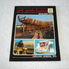 Maquettes: REVISTA: ART AMB FUSTA, MODELISMO NAVAL. CATALOGO GENERAL 1976. Lote 102781411