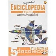 Maquettes: ENCICLOPEDIA DE TECNICAS DE MODELISMO DE AVIACION - VOL.5: PASOS FINALES. Lote 186028113