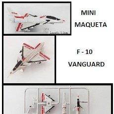 Maquetas: LOTE MAQUETA DE AVION - F 10 VANGUARD - US NAVY - LONG. 5,5 CM. Lote 177885682