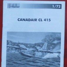 Maquetas: INSTRUCCIONES DE MONTAJE DEL CANADAIR CL.415 DE HELLER. ESCALA 1/72. Lote 206760816