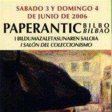 Coleccionismo Marcapáginas: MARCAPÁGINAS – PAPERANTIC BILBAO - JUNIO 2006 . Lote 160898386