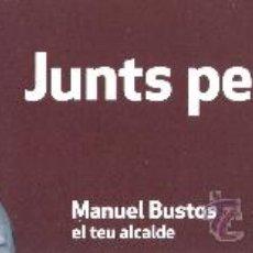 Coleccionismo Marcapáginas: MARCAPÁGINAS POLITICO PSC – MANUEL BUSTOS. Lote 33513165