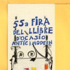 Coleccionismo Marcapáginas: MARCAPÁGINAS DE 55 FERIA DEL LIBRO DE OCIO ANTIGUO Y MODERNO BARCELONA. Lote 32044662