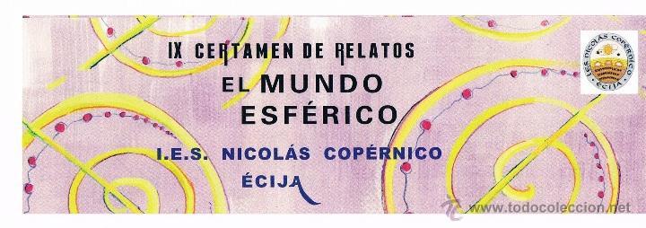 MARCAPÁGINAS IX CERTAMEN DE RELATOS EL MUNDO ESFÉRICO. I.E.S. NICOLÁS COPÉRNICO ÉCIJA (Coleccionismo - Marcapáginas)