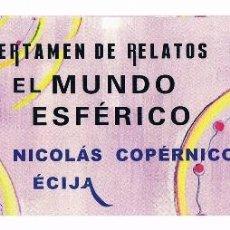 Coleccionismo Marcapáginas: MARCAPÁGINAS IX CERTAMEN DE RELATOS EL MUNDO ESFÉRICO. I.E.S. NICOLÁS COPÉRNICO ÉCIJA. Lote 39904932