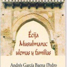 Coleccionismo Marcapáginas: MARCAPÁGINAS LIBRO ÉCIJA MUSULMANA: ULEMAS Y FAMILIAS. Lote 40032242