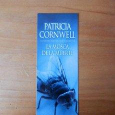 Coleccionismo Marcapáginas: MARCAPÁGINAS LA MOSCA DE LA MUERTE. PATRICIA CORNWELL - DIVERSOS AUTORES. Lote 36922341