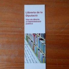 Collezionismo Segnalibri: MARCAPÁGINAS LLIBRERIA DE LA DIPUTACIÓ - DIVERSOS AUTORS. Lote 42318900