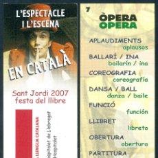 Coleccionismo Marcapáginas: MARCAPÁGINAS SANT JORDI 2007 - L'ESPECTACLE I L'ESCENA OPERA 7. Lote 91832247