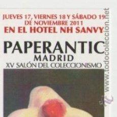 Coleccionismo Marcapáginas: PAPERANTIC***MADRID XV SALÓN DEL COLECCIONISMO 2011. Lote 52849184