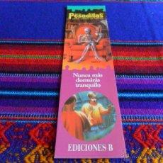 Coleccionismo Marcapáginas: MARCAPÁGINAS PUNTO DE LIBRO PESADILLAS DE GOOSEBUMPS. EDICIONES B. MBE. . Lote 54246406