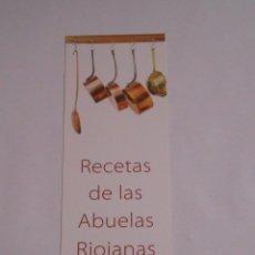 Coleccionismo Marcapáginas: MARCAPAGINAS RECETAS DE LAS ABUELAS RIOJANAS. TDKP8. Lote 62451712