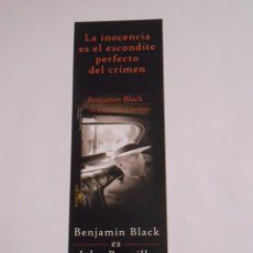 Coleccionismo Marcapáginas: MARCAPAGINAS LA INOCENCIA ES EL ESCONDITE PERFECTO DEL CRIMEN. BENJAMIN BLACK. TDKP8. Lote 62451900