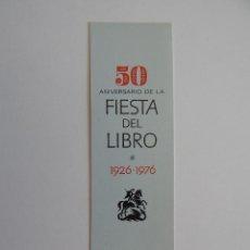 Coleccionismo Marcapáginas: 50 ANIVERSARIO DE LA FIESTA DEL LIBRO 1926-1976 - BAYER HNOS. Y CIA - BARCELONA. Lote 62579220