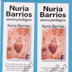 Coleccionismo Marcapáginas: AMORES PATOLÓGICOS. NURIA BARRIOS. EDICIONES B. PUNTO DE LIBRO. Lote 72572939