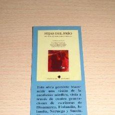 Coleccionismo Marcapáginas: MARCAPÁGINAS HIJAS DEL FRÍO. EDICIONES DE LA TORRE. Lote 73452563
