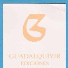 Coleccionismo Marcapáginas: GUADALQUIVIR EDICIONES. PUNTO DE LIBRO / MARCAPÁGINAS. Lote 75573019