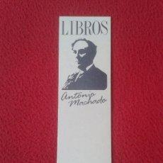 Coleccionismo Marcapáginas: PRECIOSO MARCAPÁGINAS BOOKMARK BOOK MARK LIBROS BOOKS ANTONIO MACHADO SEVILLA POETA ESCRITOR VER FOT. Lote 89237910