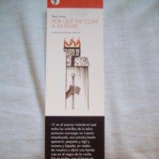 Coleccionismo Marcapáginas: MARCAPAGINAS POR QUE ME COMI A MI PADRE ROY LEWIS CONTRASEÑA EDITORIAL. Lote 107374690