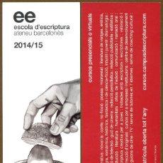 Coleccionismo Marcapáginas: MARCAPÁGINAS ESCOLA D'ESCRIPTURA 2014 - 15. Lote 83033080