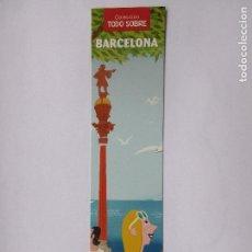 Coleccionismo Marcapáginas: MARCAPÁGINAS EDITORIAL NORMA TODO SOBRE BARCELONA. Lote 98342879