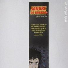 Coleccionismo Marcapáginas: MARCAPÁGINAS EDITORIAL NORMA SANGRE DE BARRIO. Lote 98342995