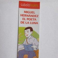 Coleccionismo Marcapáginas: MARCAPÁGINAS EDITORIAL LOGISTA MIGUEL HERNANDEZ EL POETA DE LA LUNA. Lote 98416364