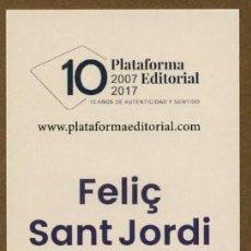 Coleccionismo Marcapáginas: SANT JORDI 2017 - EDITORIAL PLATAFORMA. Lote 111813854
