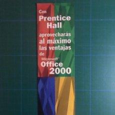 Coleccionismo Marcapáginas: MARCAPÁGINAS - MICROSOFT OFFICE 2000 CON PRENTICE HALL COLECCIONES.. Lote 114259215